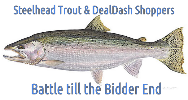 DealDash Shoppers & Steelhead Trout