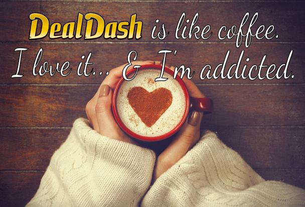 DealDash coffee addicted